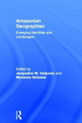 Amazonian Geographies: Emerging Identities and Landscapes