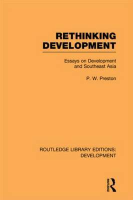 Rethinking Development: Essays on Development and Southeast Asia