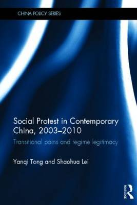 Social Protest in Contemporary China, 2003-2010: Transitional Pains and Regime Legitimacy