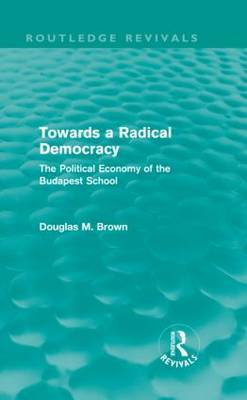 Towards a Radical Democracy: The Political Economy of the Budapest School