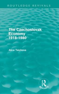 The Czechoslovak Economy 1918-1980
