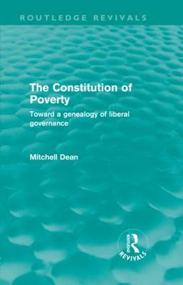 The Constitution of Poverty: Towards a Genealogy of Liberal Governance