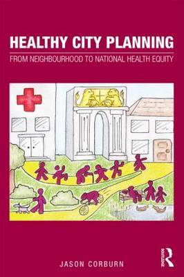 Healthy City Planning: From Neighbourhood to National Health Equity