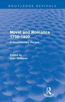 Novel and Romance 1700-1800: A Documentary Record