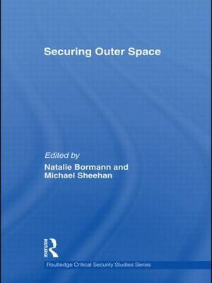 Securing Outer Space: International Relations Theory and the Politics of Space