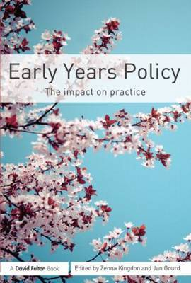 Early Years Policy: The impact on practice