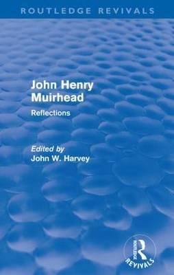 John Henry Muirhead: Reflections