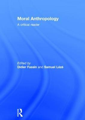 Moral Anthropology: A Critical Reader