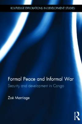 Formal Peace and Informal War: Security and Development in Congo