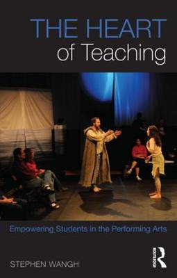 The Heart of Teaching: Empowering Students in the Performing Arts