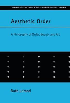 Aesthetic Order: A Philosophy of Order, Beauty and Art