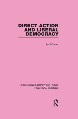Direct Action and Liberal Democracy: Volume 6