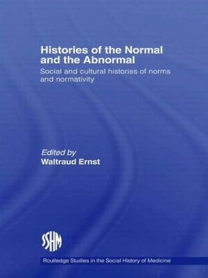 Histories of the Normal and the Abnormal: Social and Cultural Histories of Norms and Normativity