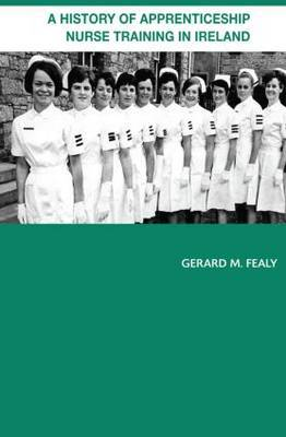 A History of Apprenticeship Nurse Training in Ireland