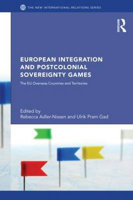 European Integration and Postcolonial Sovereignty Games: The EU Overseas Countries and Territories