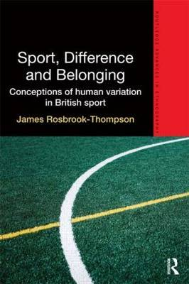 Sport, Difference and Belonging: Conceptions of Human Variation in British Sport