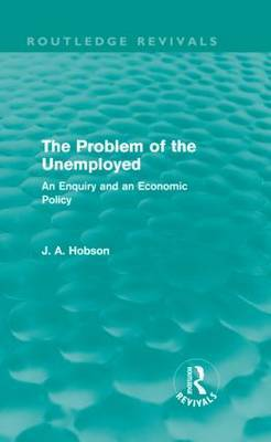 The Problem of the Unemployed: An Enquiry and an Economic Policy