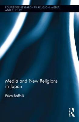Media and New Religions in Japan: Japanese Religion and Culture