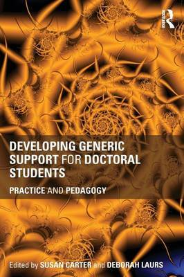 Developing Generic Support for Doctoral Students: Practice and pedagogy