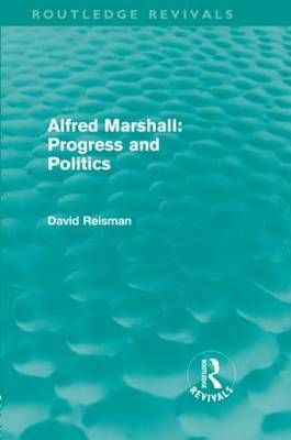 Alfred Marshall: Progress and Politics