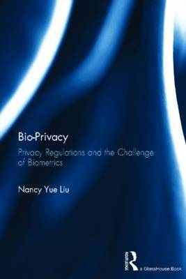 Bio Privacy: Privacy Regulations and the Challenge of Biometrics