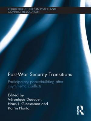 Post-War Security Transitions: Participatory Peacebuilding After Asymmetric Conflicts