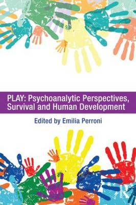 Play: Psychoanalytic Perspectives, Survival and Human Development: A Cross-Disciplinary Study