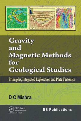 Gravity and Magnetic Methods for Geological Studies: Principles, Integrated Exploration and Plate Tectonics