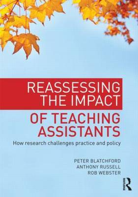 Reassessing the Impact of Teaching Assistants: How Research Challenges Practice and Policy