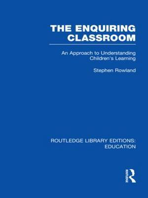 The Enquiring Classroom: An Introduction to Children's Learning: Vol. 9