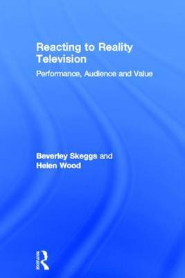 Reacting to Reality Television: Performance, Audience and Value