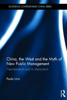 China, the West and the Myth of New Public Management: Neoliberalism and Its Discontents