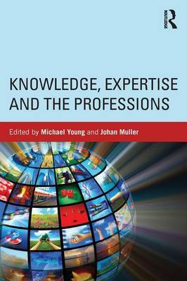 Knowledge, Expertise and the Professions