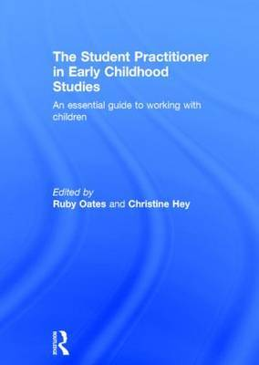 The Student-Practitioner in Early Childhood Studies: An essential guide to working with children