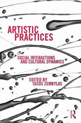 Artistic Practices: Social Interactions and Cultural Dynamics