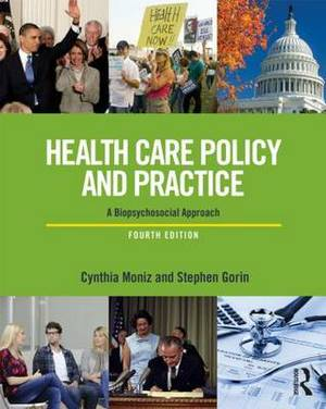 Health Care Policy and Practice: A Biopsychosocial Perspective