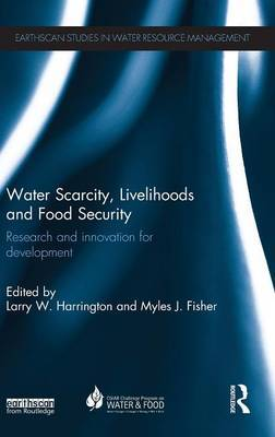 Water Scarcity, Livelihoods and Food Security: Research and Innovation for Development