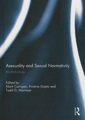 Asexuality and Sexual Normativity: An Anthology