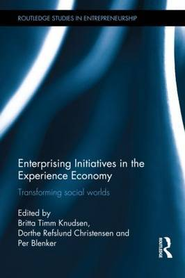Enterprising Initiatives in the Experience Economy: Transforming Social Worlds