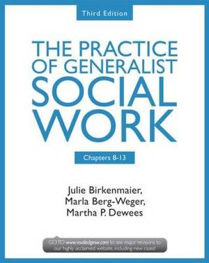 The Practice of Generalist Social Work: Chapters 8-13