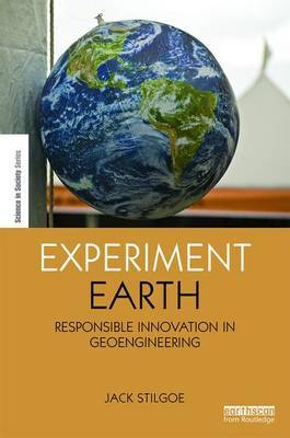 Experiment Earth: Responsible Innovation in Geoengineering