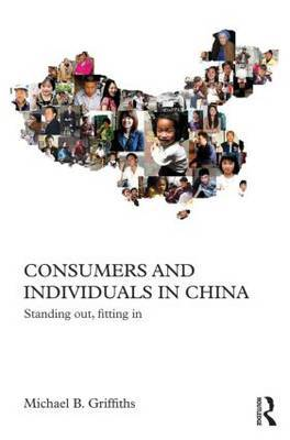 Consumers and Individuals in China: Standing Out, Fitting In
