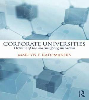 Corporate Universities: Drivers of the Learning Organization