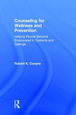 Counseling for Wellness and Prevention: Helping People Become Empowered in Systems and Settings