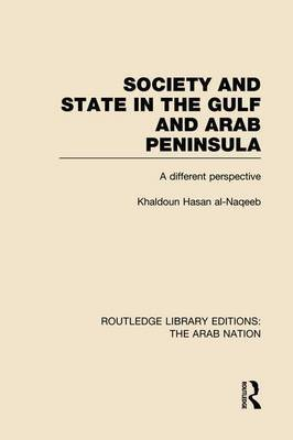 Society and State in the Gulf and Arab Peninsula: A Different Perspective
