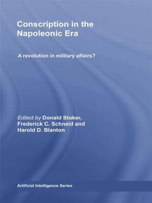 Conscription in the Napoleonic Era: A Revolution in Military Affairs?