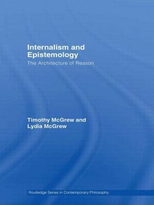 Internalism and Epistemology: The Architecture of Reason