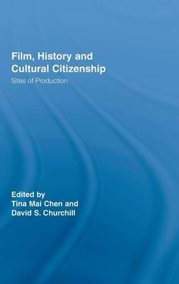 Film, History and Cultural Citizenship: Sites of Production