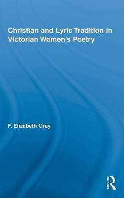 Christian and Lyric Tradition in Victorian Women's Poetry