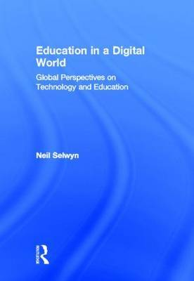 Education in a Digital World: Global Perspectives on Technology and Education